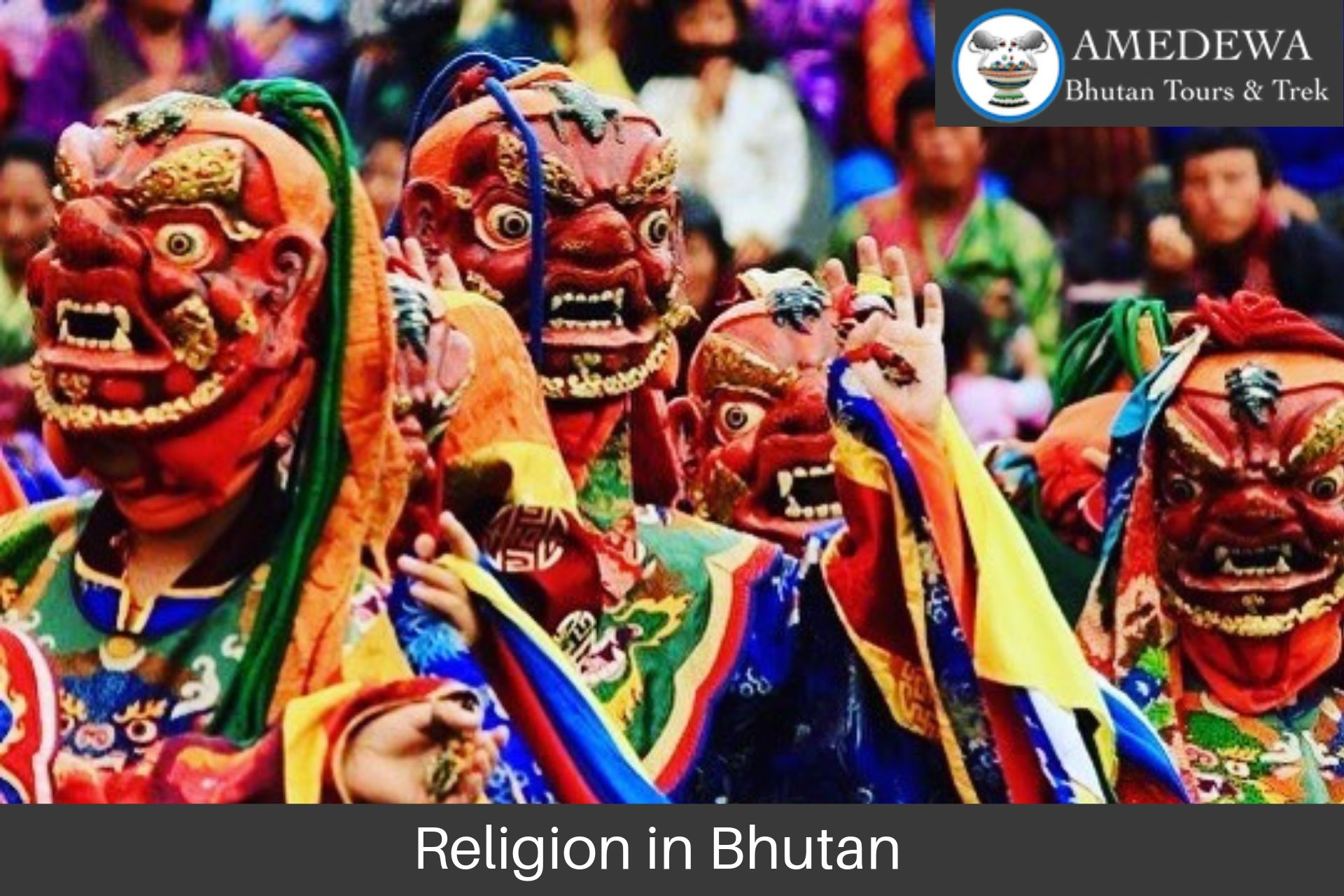 Religion in Bhutan | Amedewa Bhutan Tours & Trek